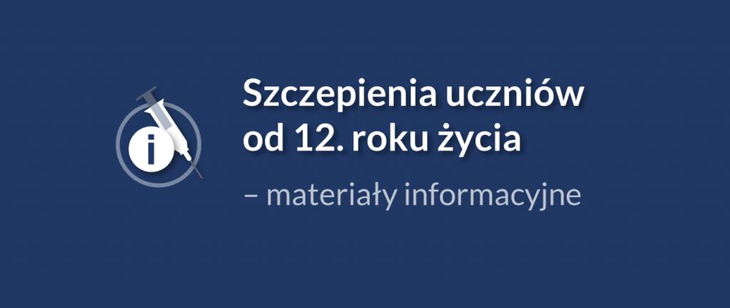 Szczepienia uczniów od 12 roku życia – materiały informacyjne